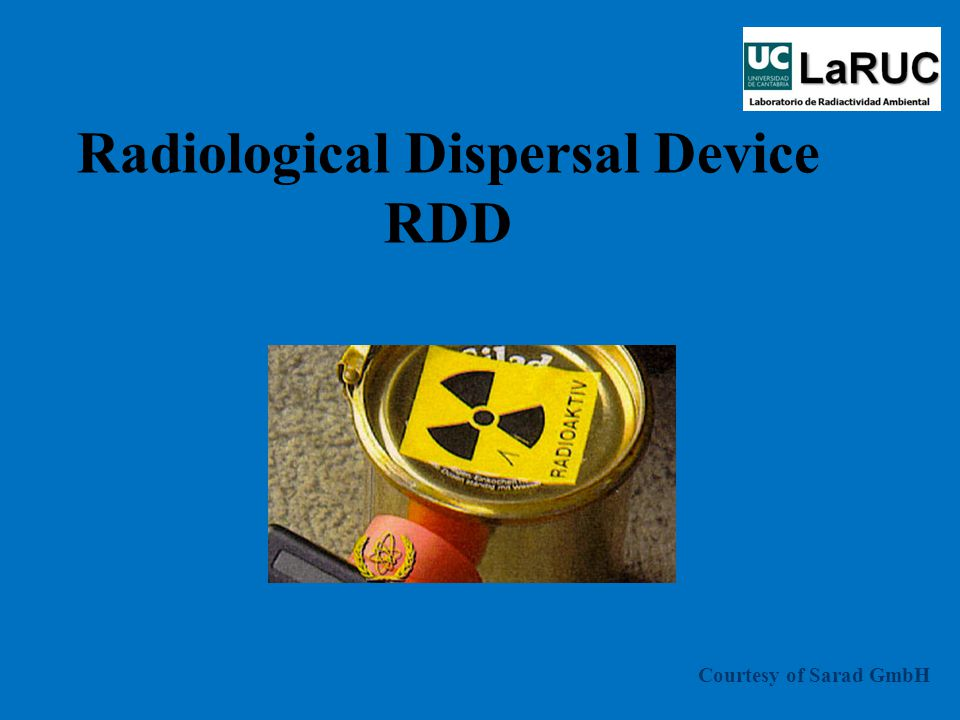 Radiological Dispersal Device RDD Courtesy of Sarad GmbH