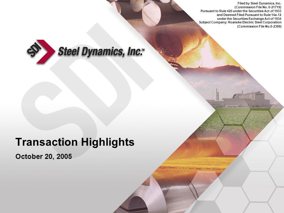 L:\EPS\Management Presentation\STLD (5304514)\STLD Investor Presentation.ppt Transaction Highlights October 20, 2005 Filed by Steel Dynamics, Inc.