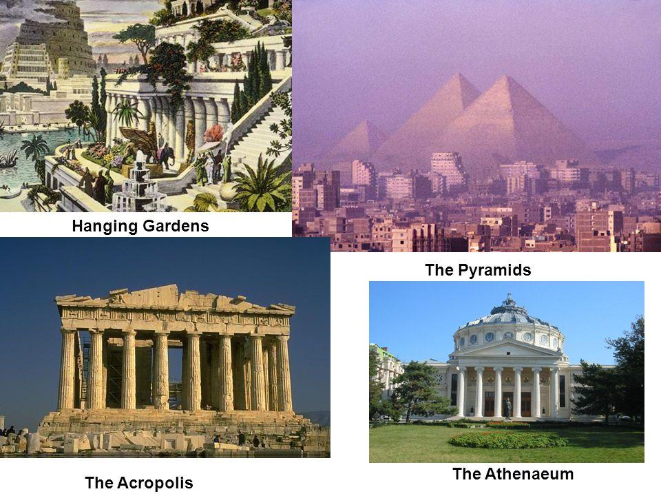 Hanging Gardens The Pyramids The Acropolis The Athenaeum