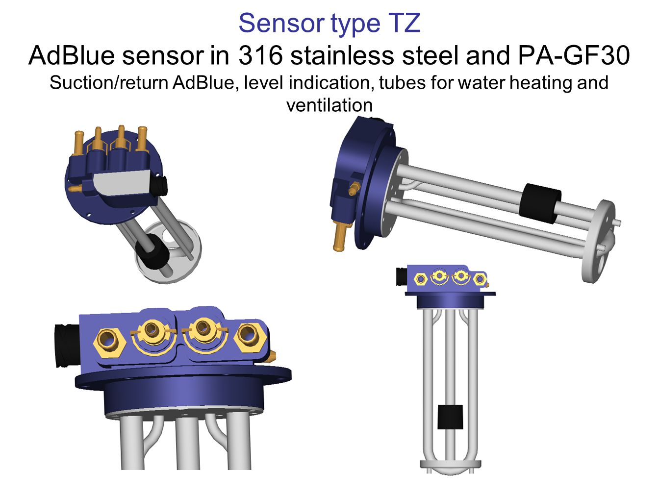 Sensor type TZ AdBlue sensor in 316 stainless steel and PA-GF30 Suction/return AdBlue, level indication, tubes for water heating and ventilation