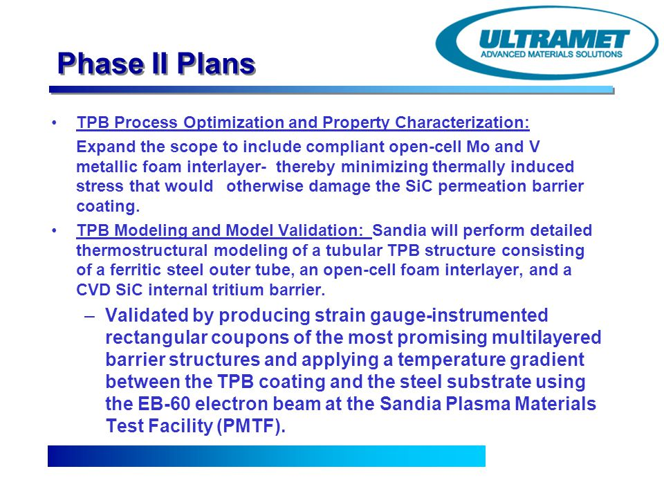 Advanced Materials Solutions Phase II Plans TPB Process Optimization and Property Characterization: Expand the scope to include compliant open-cell Mo