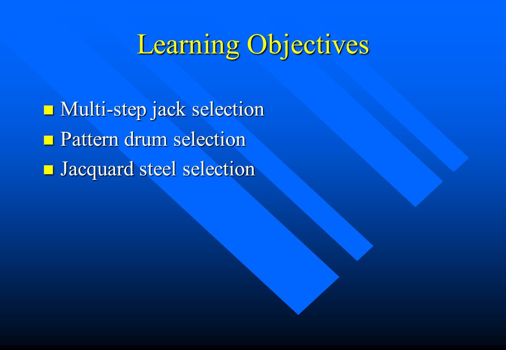 Discussion n Discuss the advantages of pattern drum selection n Discuss the advantages and limitation of jacquard steel selection