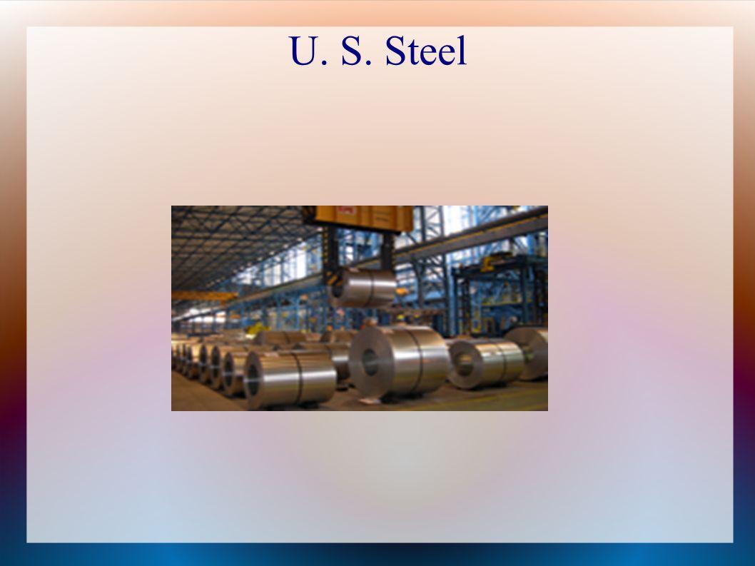 U. S. Steel