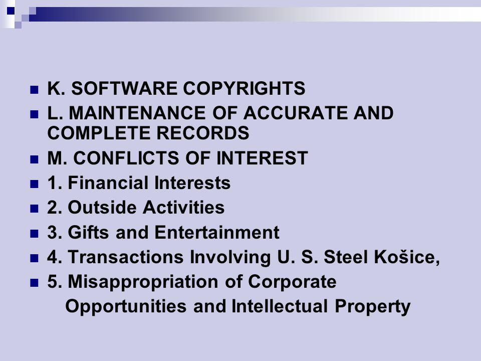 K. SOFTWARE COPYRIGHTS L. MAINTENANCE OF ACCURATE AND COMPLETE RECORDS M. CONFLICTS OF INTEREST 1. Financial Interests 2. Outside Activities 3. Gifts
