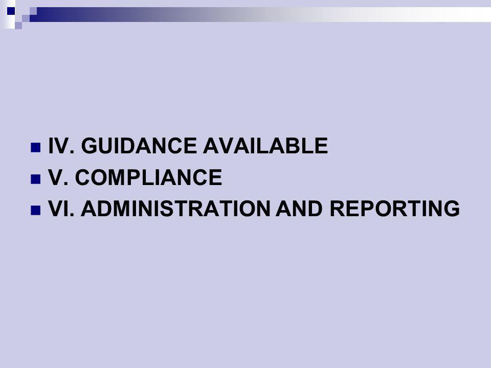 IV. GUIDANCE AVAILABLE V. COMPLIANCE VI. ADMINISTRATION AND REPORTING