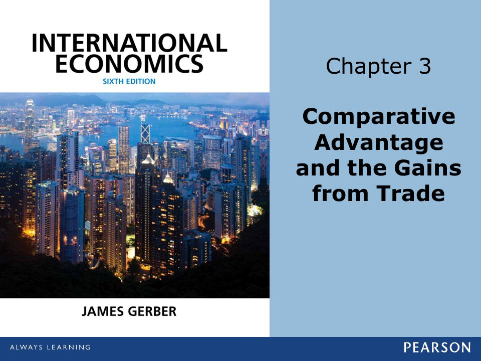 Chapter 3 Comparative Advantage and the Gains from Trade