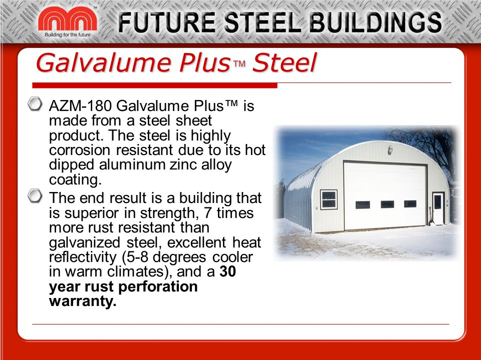 Galvalume Plus Steel AZM-180 Galvalume Plus is made from a steel sheet product.
