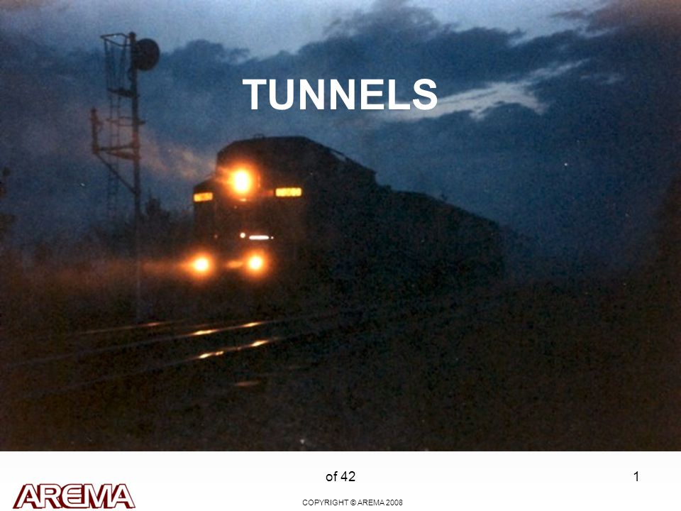 COPYRIGHT © AREMA 2008 of 421 TUNNELS