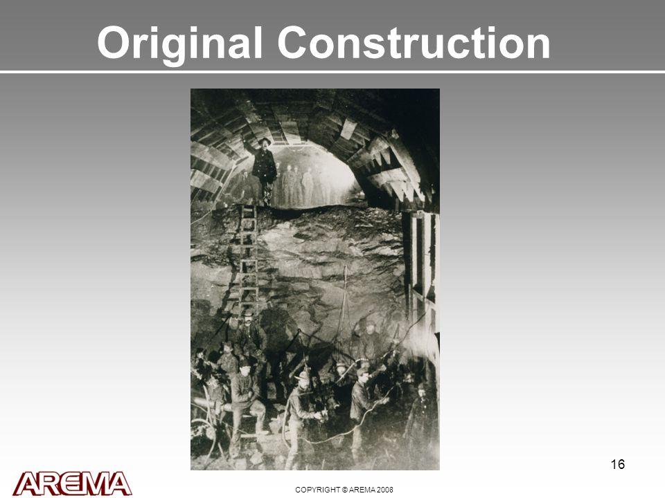 COPYRIGHT © AREMA 2008 of 4216 Original Construction