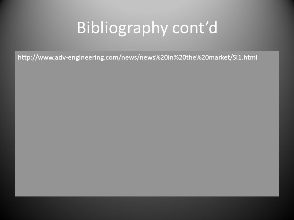 Bibliography contd http://www.adv-engineering.com/news/news%20in%20the%20market/Si1.html