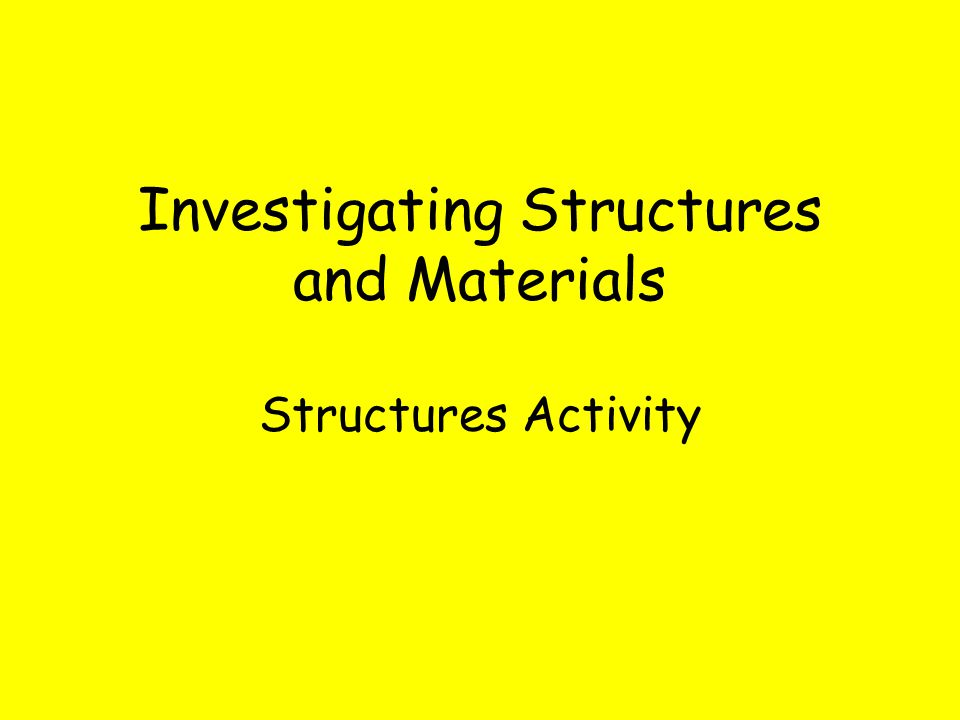 Investigating Structures and Materials Structures Activity