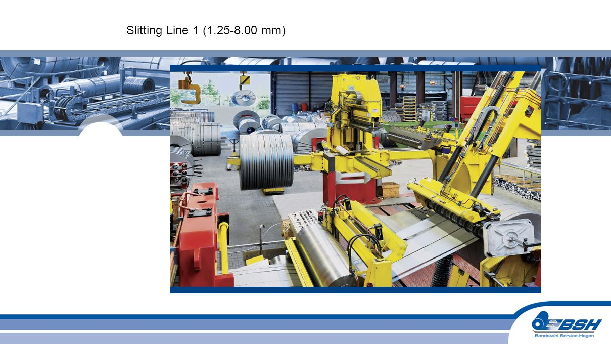 Slitting Line 1 (1.25-8.00 mm)