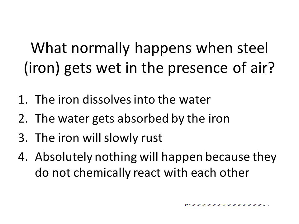 What normally happens when steel (iron) gets wet in the presence of air.