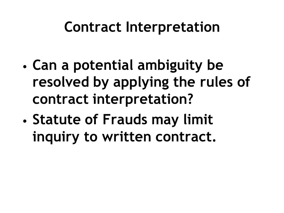 Contract Interpretation Can a potential ambiguity be resolved by applying the rules of contract interpretation.