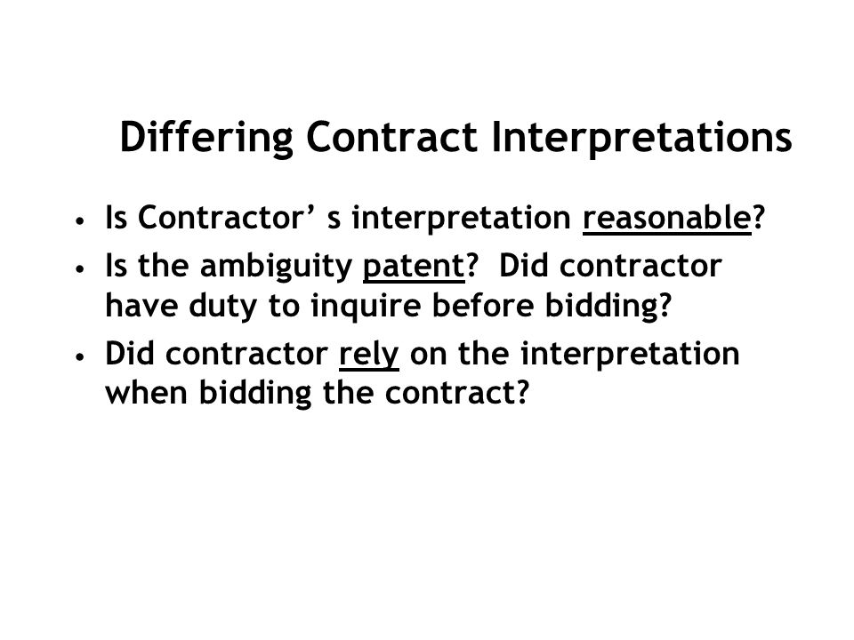 Is Contractor s interpretation reasonable. Is the ambiguity patent.