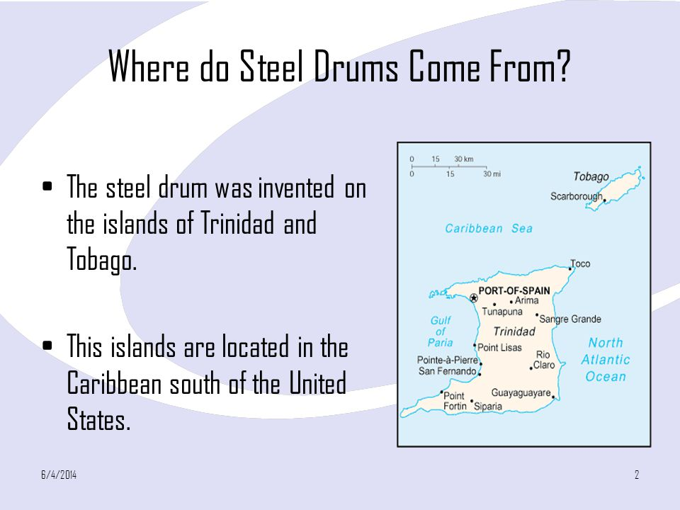 Where do Steel Drums Come From.The steel drum was invented on the islands of Trinidad and Tobago.
