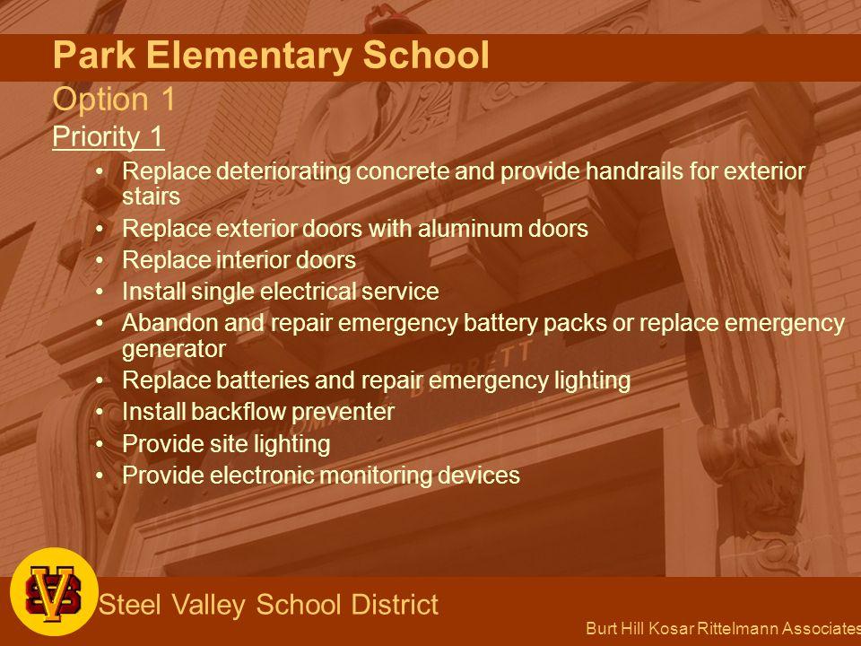 Burt Hill Kosar Rittelmann Associates Steel Valley School District Park Elementary School Option 1 Priority 1 Replace deteriorating concrete and provi