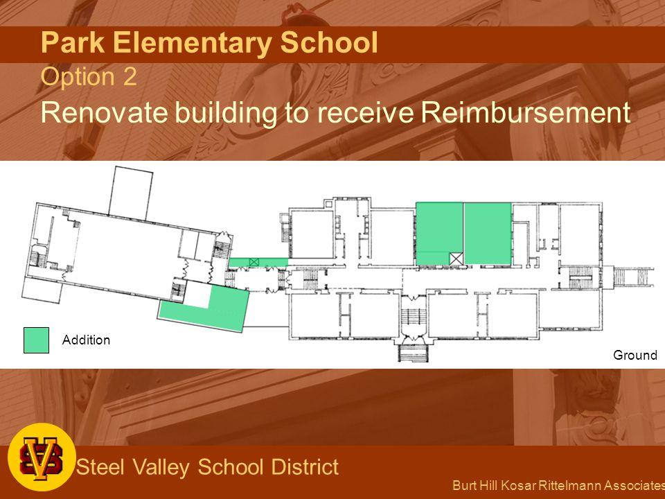 Burt Hill Kosar Rittelmann Associates Steel Valley School District Park Elementary School Option 2 Renovate building to receive Reimbursement Ground A