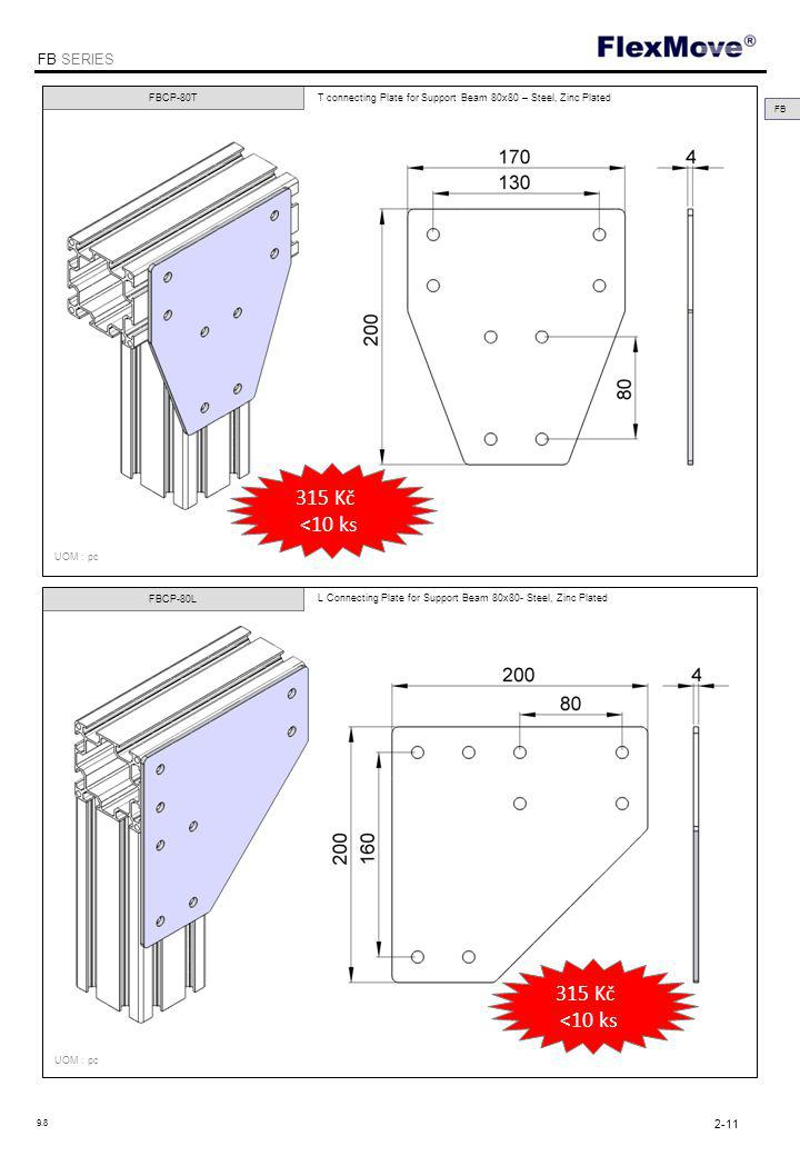 FlexMove FB SERIES T connecting Plate for Support Beam 80x80 – Steel, Zinc Plated FBCP-80T FBCP-80L L Connecting Plate for Support Beam 80x80- Steel, Zinc Plated UOM : pc FB Kč <10 ks 315 Kč <10 ks