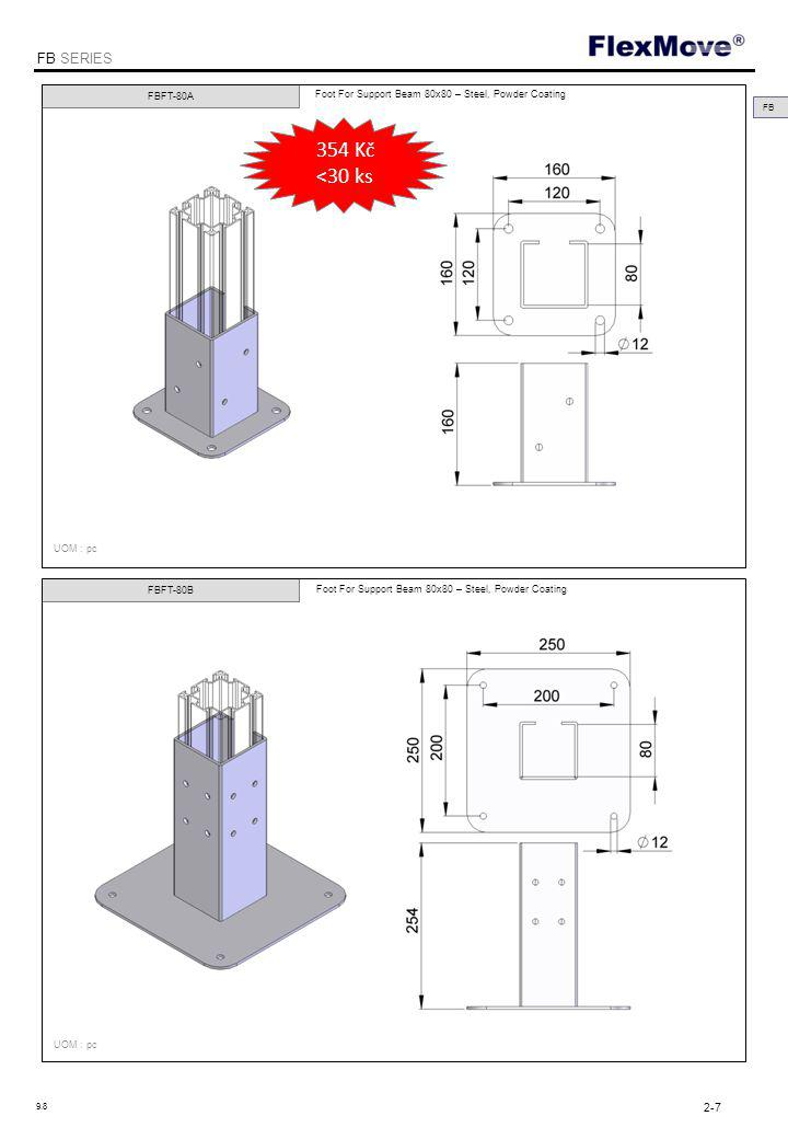 FlexMove FB SERIES FBFT-80A UOM : pc FBFT-80B Foot For Support Beam 80x80 – Steel, Powder Coating UOM : pc FB Kč <30 ks