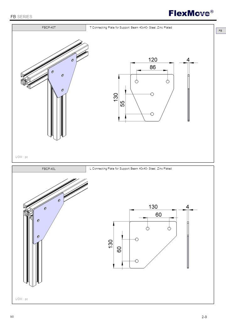 FlexMove FB SERIES FBCP-40T FBCP-40L T Connecting Plate for Support Beam 40x40- Steel, Zinc Plated L Connecting Plate for Support Beam 40x40- Steel, Zinc Plated UOM : pc FB