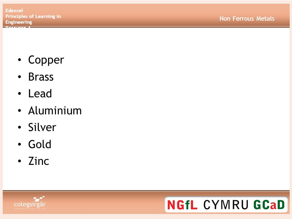 Edexcel Principles of Learning in Engineering Resource 4 Non Ferrous Metals Copper Brass Lead Aluminium Silver Gold Zinc
