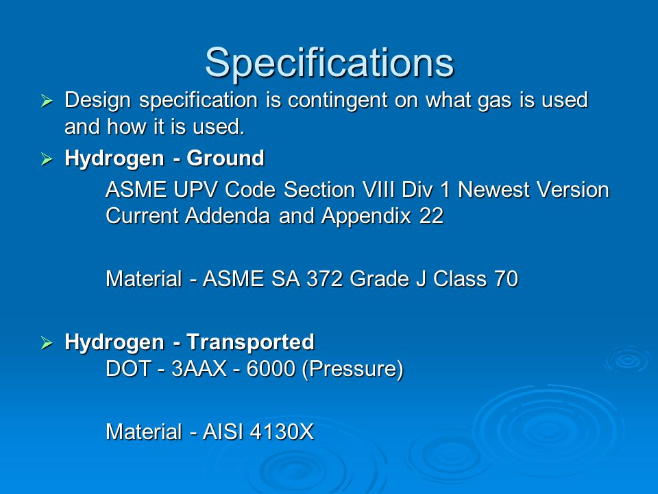 Specifications Design specification is contingent on what gas is used and how it is used. Design specification is contingent on what gas is used and h