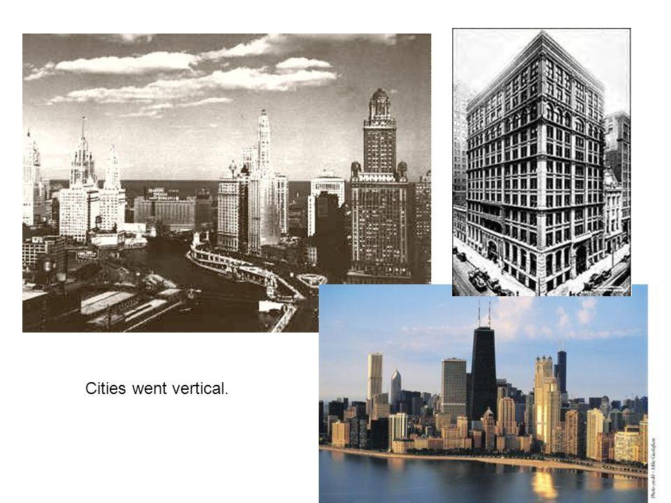 Cities went vertical.