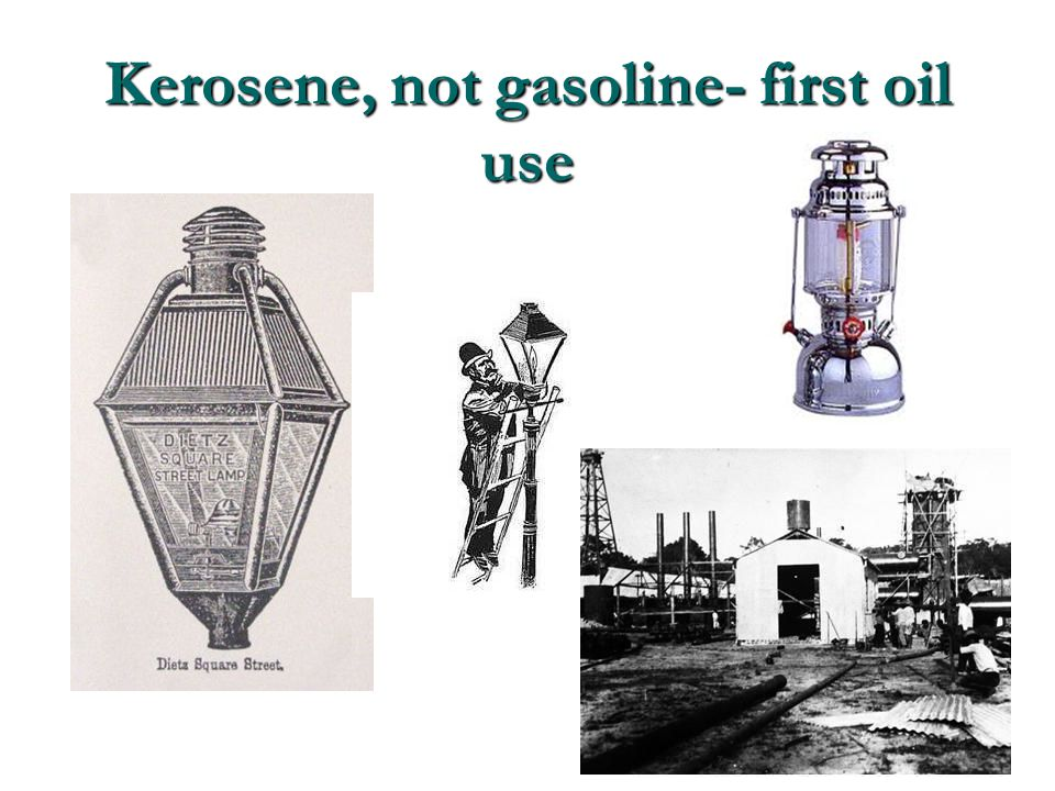 Kerosene, not gasoline- first oil use