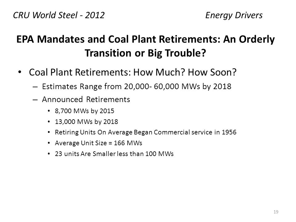 EPA Mandates and Coal Plant Retirements: An Orderly Transition or Big Trouble? Coal Plant Retirements: How Much? How Soon? – Estimates Range from 20,0
