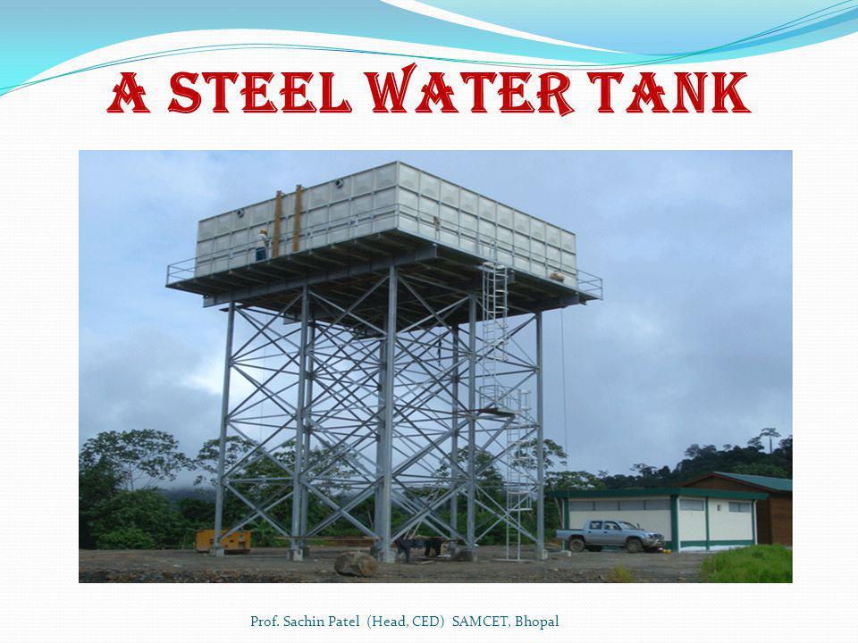 A Steel Water Tank Prof. Sachin Patel (Head, CED) SAMCET, Bhopal