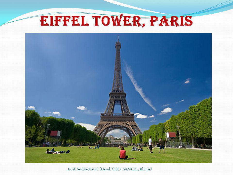 Eiffel Tower, Paris Prof. Sachin Patel (Head, CED) SAMCET, Bhopal