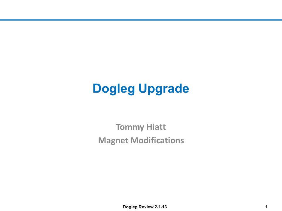 Dogleg Review 2-1-131 Dogleg Upgrade Tommy Hiatt Magnet Modifications