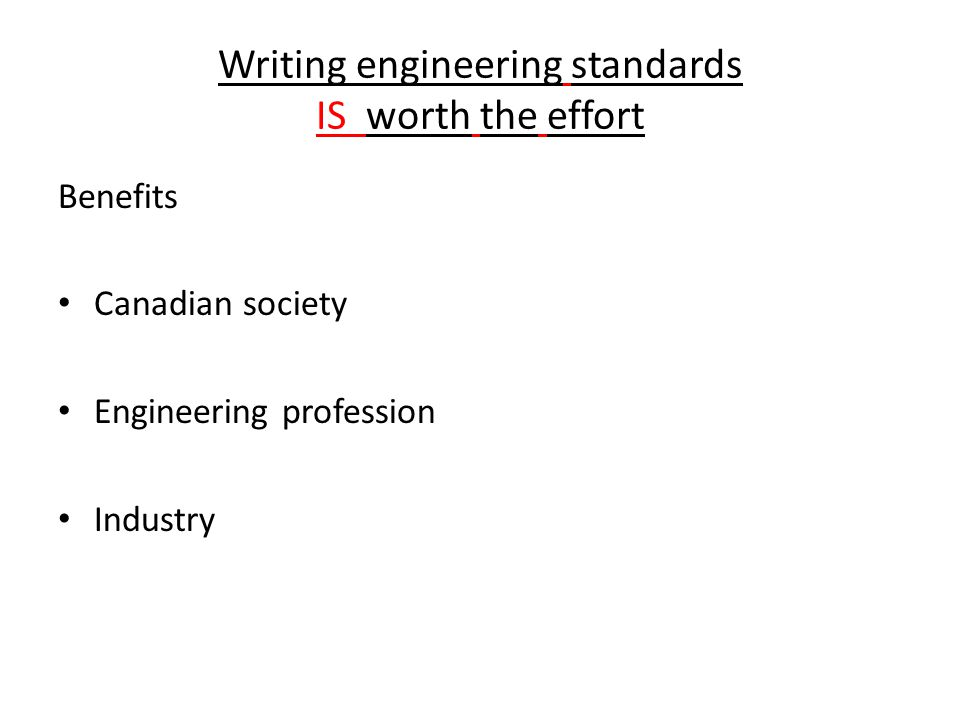 Writing engineering standards IS worth the effort Benefits Canadian society Engineering profession Industry
