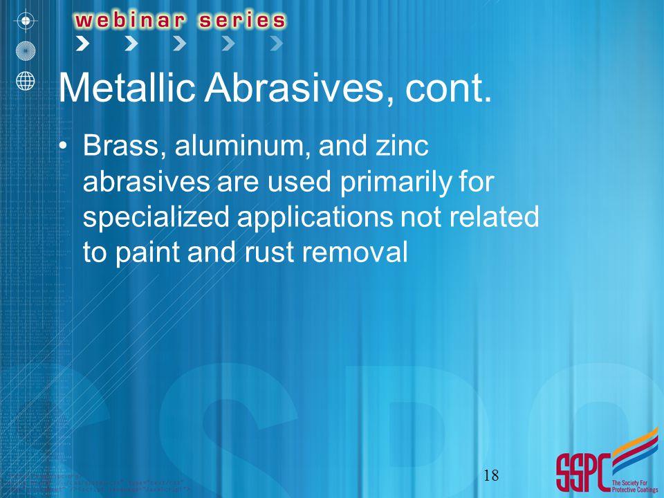 Metallic Abrasives, cont.