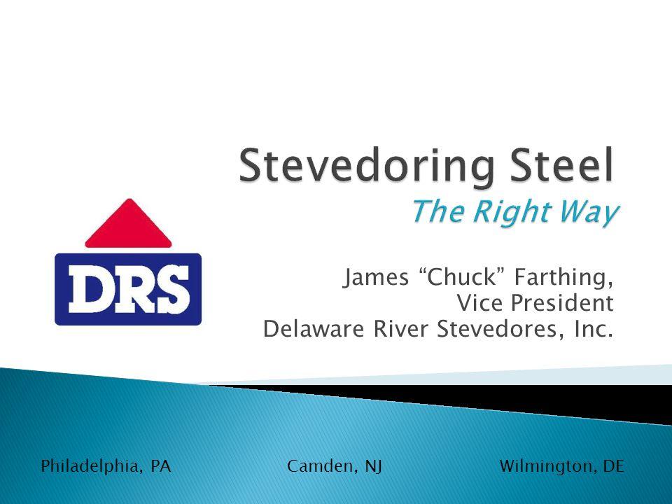 James Chuck Farthing, Vice President Delaware River Stevedores, Inc.