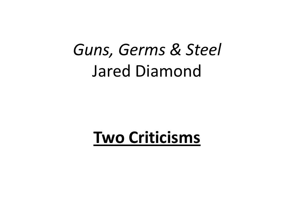 Guns, Germs & Steel Jared Diamond Two Criticisms