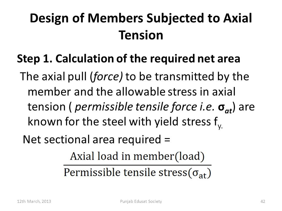 Design of Members Subjected to Axial Tension Step 1.