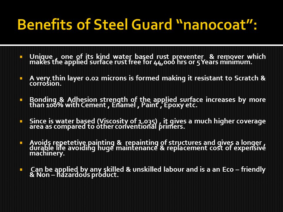 Steel Guard forms a protective layer consisting of millions of nuclei on the principles of nanotechnology.