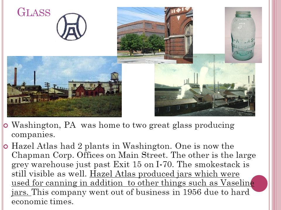 G LASS Washington, PA was home to two great glass producing companies.