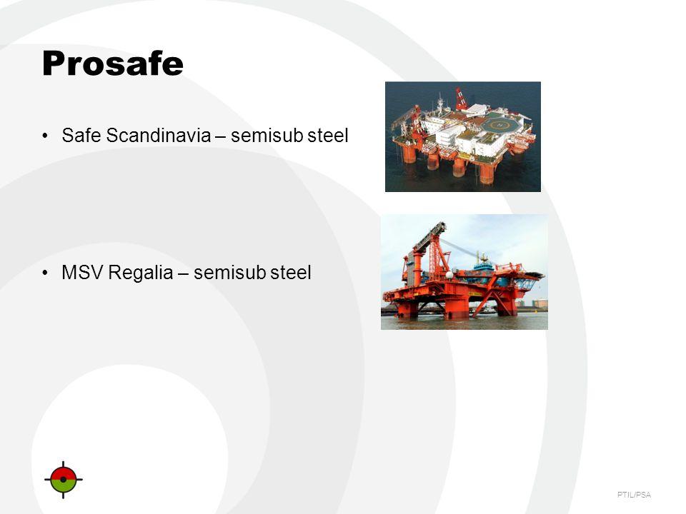 PTIL/PSA Prosafe Safe Scandinavia – semisub steel MSV Regalia – semisub steel
