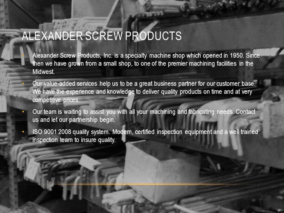 ALEXANDER SCREW PRODUCTS Alexander Screw Products, Inc.