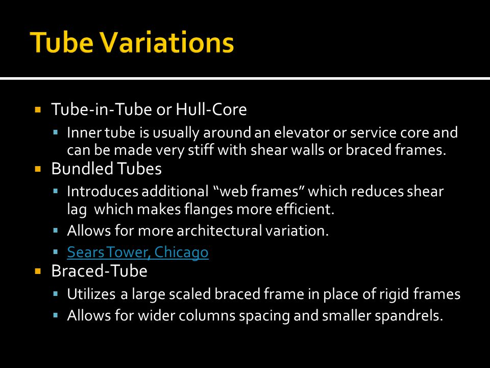 Tube-in-Tube or Hull-Core Inner tube is usually around an elevator or service core and can be made very stiff with shear walls or braced frames. Bundl