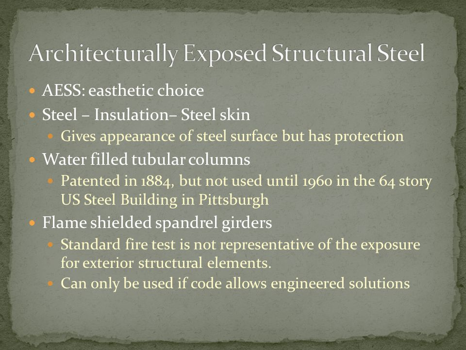 AESS: easthetic choice Steel – Insulation– Steel skin Gives appearance of steel surface but has protection Water filled tubular columns Patented in 18