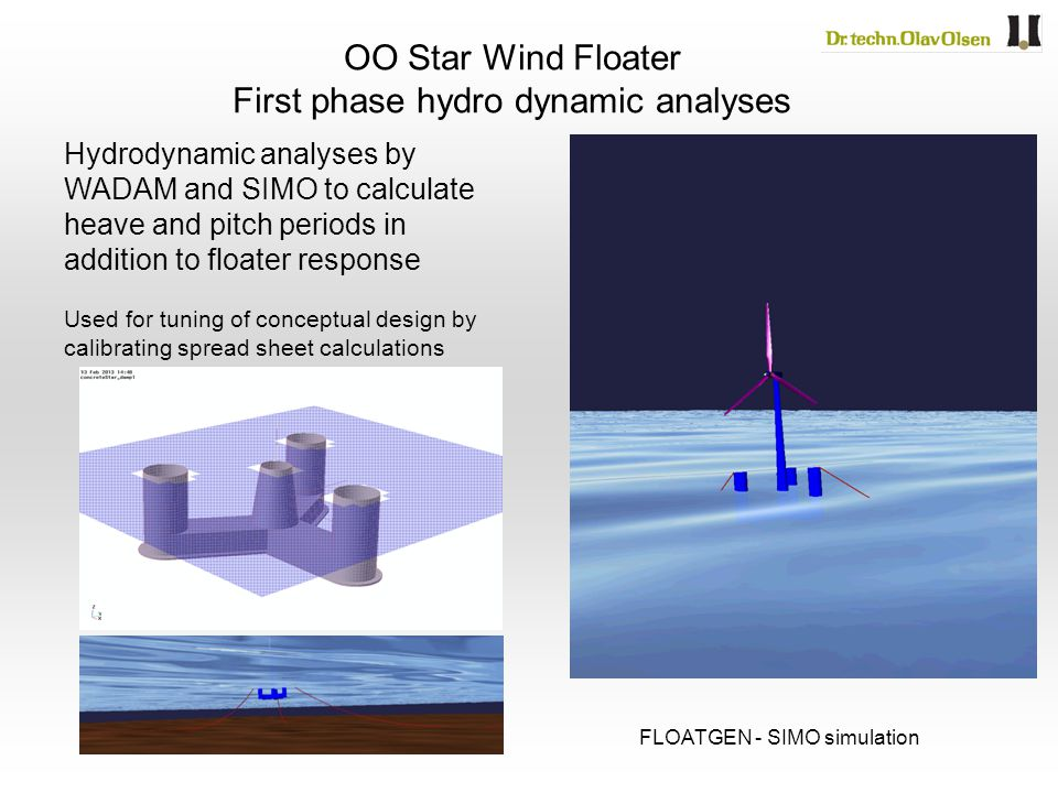 Hydrodynamic analyses by WADAM and SIMO to calculate heave and pitch periods in addition to floater response Used for tuning of conceptual design by c