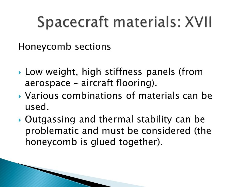 Honeycomb sections Low weight, high stiffness panels (from aerospace – aircraft flooring).