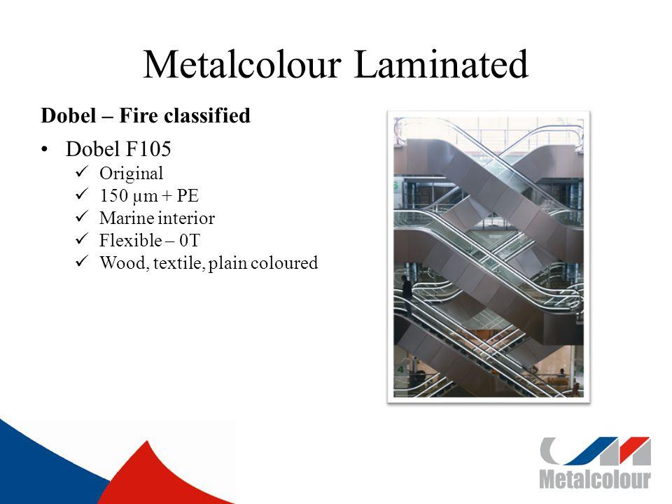 Metalcolour Laminated Dobel – Fire classified Dobel F105 Original 150 µm + PE Marine interior Flexible – 0T Wood, textile, plain coloured