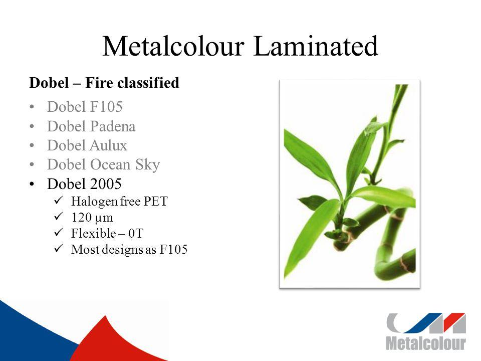 Metalcolour Laminated Dobel – Fire classified Dobel F105 Dobel Padena Dobel Aulux Dobel Ocean Sky Dobel 2005 Halogen free PET 120 µm Flexible – 0T Most designs as F105