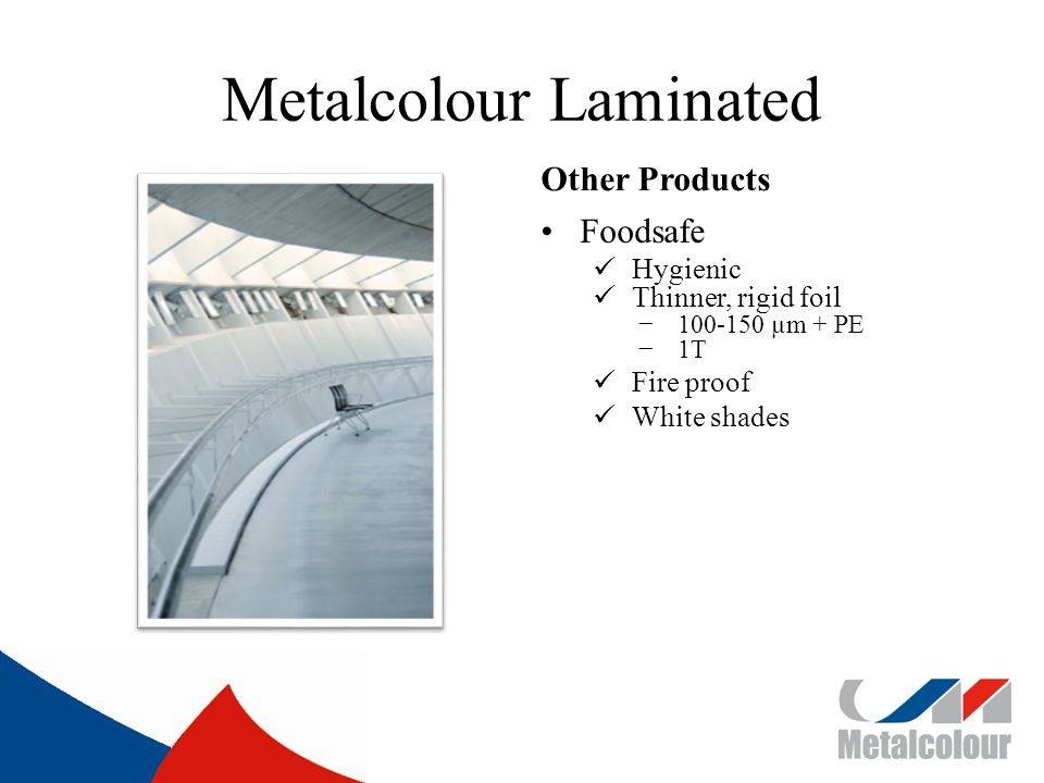 Metalcolour Laminated Other Products Foodsafe Hygienic Thinner, rigid foil 100-150 µm + PE 1T Fire proof White shades