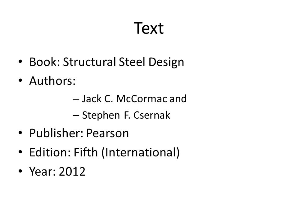 Manual 14 th edition of the Steel Construction Manual (AISCM) Based on the 2010 Specification for Structural Steel Buildings (ANSI / AISC 360-10), (AISCS)